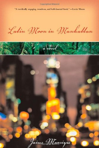 Latin Moon in Manhattan: A Novel