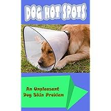 Dog Hot Spots: An Unpleasant Dog Skin Problem