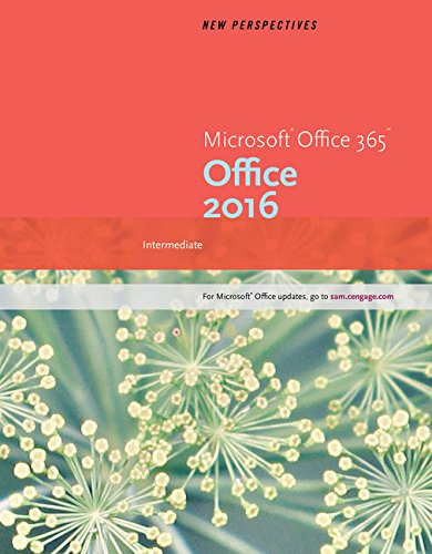 New Perspectives Microsoft Office 365 & Office 2016: Intermediate, Loose-leaf Version