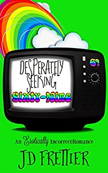 Desperately Seeking Sixty-Nine (The Green Room Chronicles Book 1) by [Frettier, J.D.]
