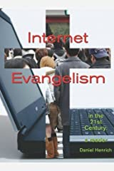 Internet Evangelism for the 21st Century Kindle Edition