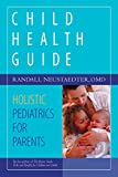Child Health Guide: Holistic Pediatrics for Parents
