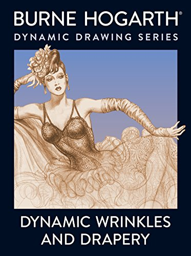 Drawing Fabric (Dynamic Wrinkles and Drapery: Solutions for Drawing the Clothed Figure)