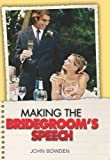 Making the Bridegroom's Speech, John Bowden, 1857035674