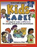 Kids Care!: 75 Ways to Make a Difference for People, Animals & the Environment (Williamson Kids Can series)