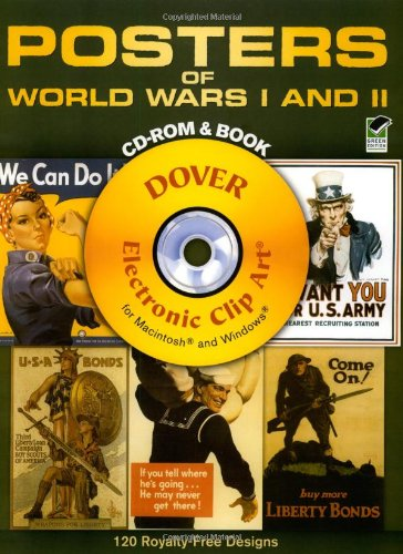 Posters of World Wars I and II CD-ROM and Book (Dover Electronic Clip Art)