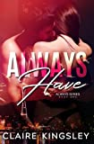 Always Have: A Bad Boy Romance (The Always Series) (Volume 1)