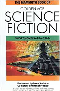 The Mammoth Book of Golden Age Science Fiction: Short