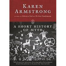 A Short History of Myth (Myths series) (The Myths Series)