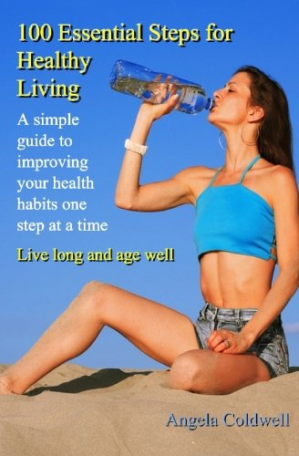 100 Essential Steps For Healthy Living