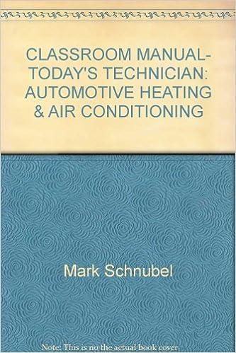 Tekstikirjan lataaja CLASSROOM MANUAL- TODAY'S TECHNICIAN: AUTOMOTIVE HEATING & AIR CONDITIONING PDF RTF by Mark Schnubel