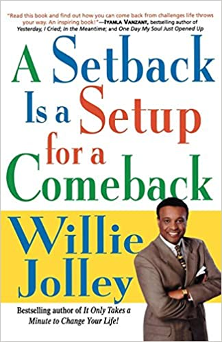 A Setback Is A Setup For A Comeback Willie Jolley 9780312267735