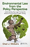 Environmental Law from the Policy Perspective, Chad J. McGuire, 1482203677