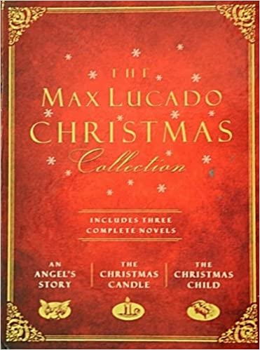 Max Lucado Christmas.The Max Lucado Christmas Collection Includes Three Complete Stories