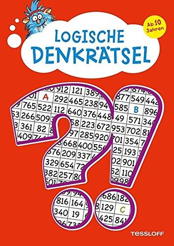 Logische Denkrätsel ab 10 Jahren: Kreuzworträtsel, Logicals, Buchstaben- und Zahlen-Rätsel (Rätsel, Spaß, Spiele)