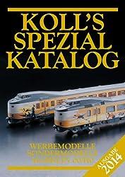 Koll's Spezialkatalog Märklin 00/H0 2014: Werbemodelle, Sondermodelle