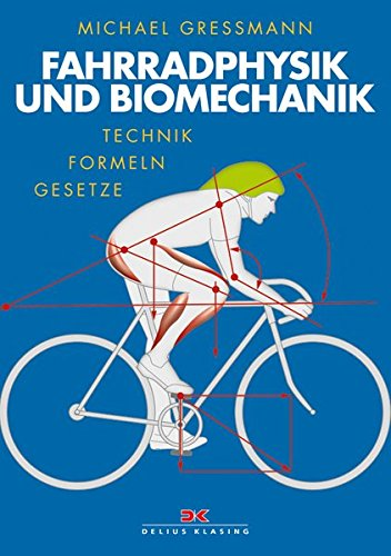 Fahrradphysik und Biomechanik: Technik - Formeln - Gesetze Taschenbuch – 26. Juli 2005 Michael Gressmann Delius Klasing 3768852229 Fahrrad - Rad