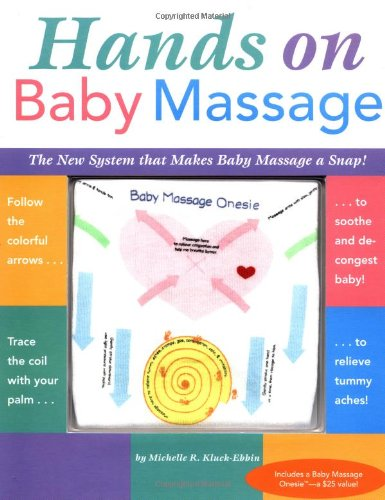 Hands On Baby Massage: The New System that Makes Baby Massage a Snap ()