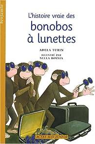 L'histoire vraie des bonobos à lunettes par Adela Turin