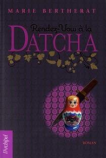 Rendez-vous à la Datcha par Bertherat