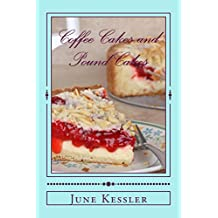 Coffee Cakes and Pound Cakes (Delicious Recipes Book 18)