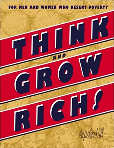 image for Think and Grow Rich: or Men and Woman who Resent Poverty