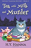 Tea with Milk and Murder (Oxford Tearoom Mysteries ~ Book 2) (Volume 2)