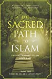 The Sacred Path to Islam: A Guide to Seeking Allah