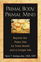 [PRIMAL BODY, PRIMAL MIND] by (Author)Gedgaudas, Nora T. on Jun-23-11