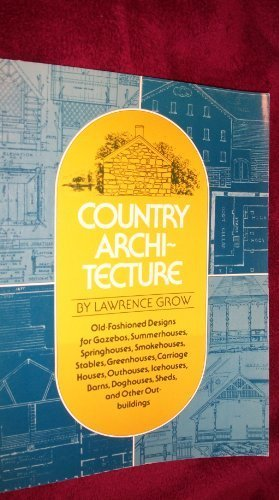 Country architecture: Old-fashioned designs for gazebos, summerhouses, springhouses, smokehouses, stables, greenhouses, carriage houses, outhouses, ... doghouses, sheds, and other outbuildings (Dog Outhouse)