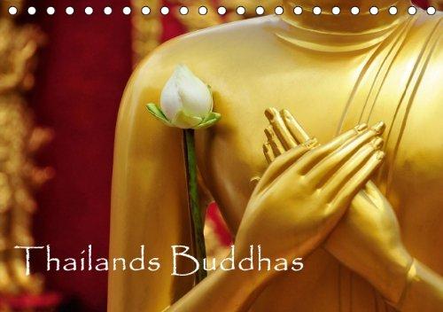 Thailands Buddhas (Tischkalender 2014 DIN A5 quer): Der buddhistische Glaube ist in Thailand ein wichtiger Bestandteil des täglichen Lebens. (Tischkalender, 14 Seiten)