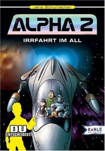 Alpha 2 - Irrfahrt im All: Ein interaktives Weltraumabenteuer