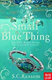 img - for Small Blue Thing (Small Blue Thing Trilogy) book / textbook / text book