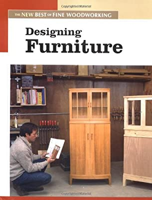 Designing Furniture: The New Best of Fine Woodworking by Taunton Press