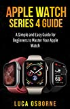 Best Apple Brands In Watches - APPLE WATCH SERIES 4 GUIDE: A Simple Review