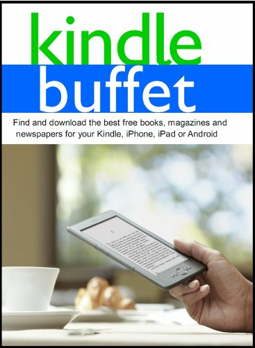 Kindle Buffet: Find and download the best free books, magazines and newspapers for your Kindle, iPhone, iPad or - Free Ebooks Education