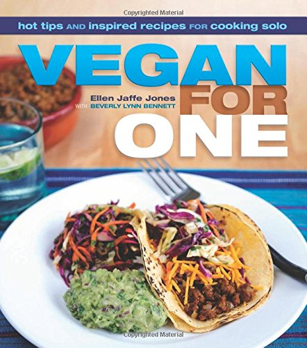 Vegan for One: Hot Tips and Inspired Recipes for Cooking Solo