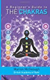 A Beginner's Guide to the Chakras, Marion McGeough, 1493711067
