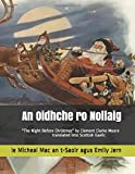 """An Oidhche ro Nollaig: A translation in Scottish Gaelic of """"The Night Before Christmas"""" by Clement Clarke Moore (Scots…"""