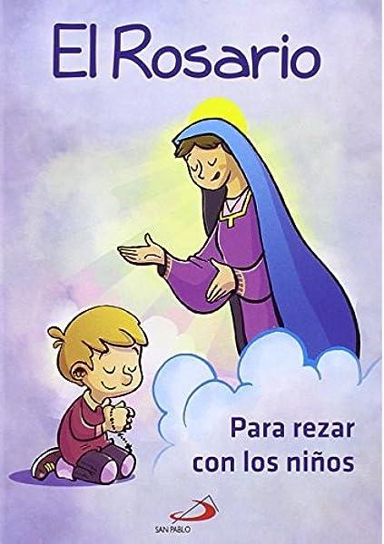 El Rosario Para Rezar Con Niños Mis Primeros Libros Spanish Edition López Pastor Jesús 9788428548106 Books
