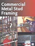 Commercial Metal Stud Framing by Ray Clark published by Craftsman Book Co (1999)