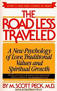 By M. Scott Peck - The Road Less Traveled: A New Psychology of Love, Traditional Values, and Spiritual Growth (12/25/78)
