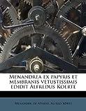 Menandrea Ex Papyris et Membranis Vetustissimis Edidit Alfredus Koerte, Alfred Körte, 1179238672