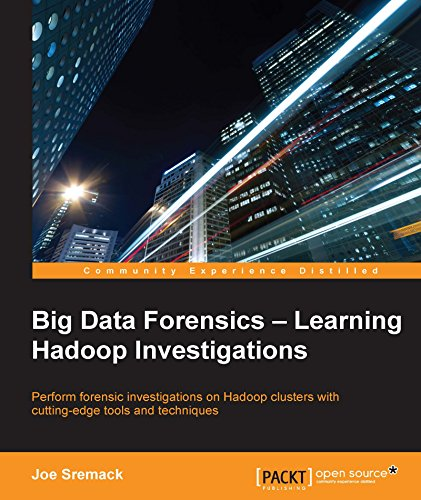 Download Big Data Forensics – Learning Hadoop Investigations Pdf