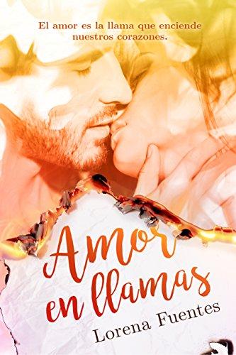 Resultado de imagen para Amor en llamas. Lorena Fuentes.