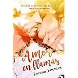 Amor en Llamas: El amor es la llama que enciende nuestros corazones. (Spanish Edition)