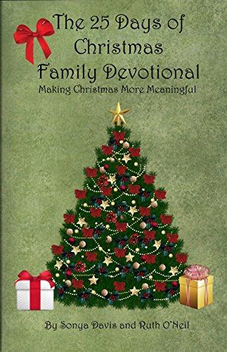 25 Days Of Christmas.The 25 Days Of Christmas Family Devotional Making Christmas