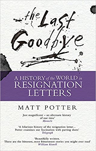 The Last Goodbye The History of the World in Resignation Letters