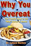 Why You Overeat, Leland Benton, 1492911275