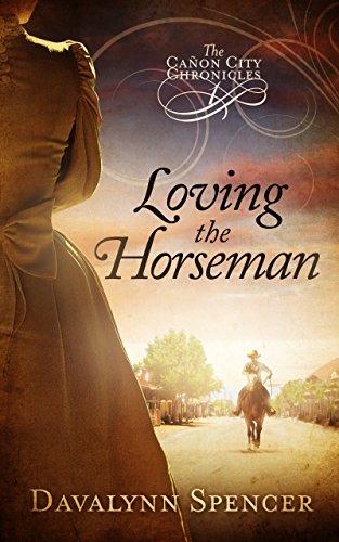Loving the Horseman: The Cañon City Chronicles - Book 1